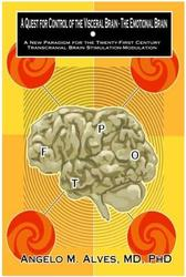 A Quest for Control of the Visceral Brain – The Emotional Brain